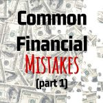 Alan Newcomb's Common Financial Mistakes (Part 1)