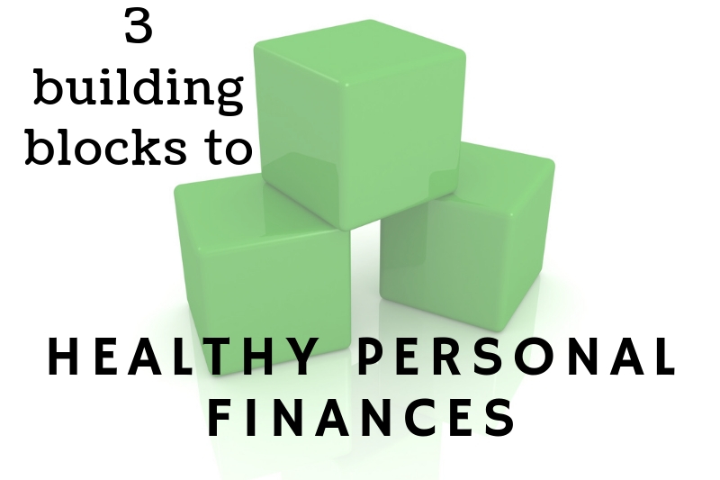 Alan Newcomb's Three Building Blocks To Healthy Personal Finances