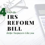 Four Ways the IRS Reform Bill Helps Centralia IL Taxpayers Like You (and Me)