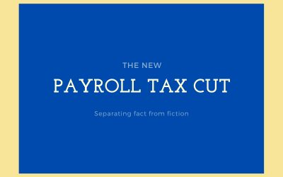 Truth and Fiction About the Trump Payroll Tax Cuts For Centralia, IL Taxpayers